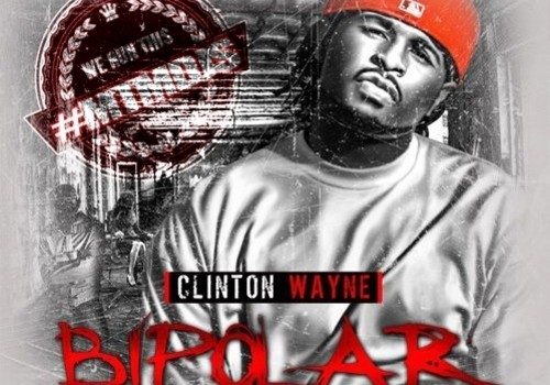 Clinton Wayne - Bipolar The Mixtape